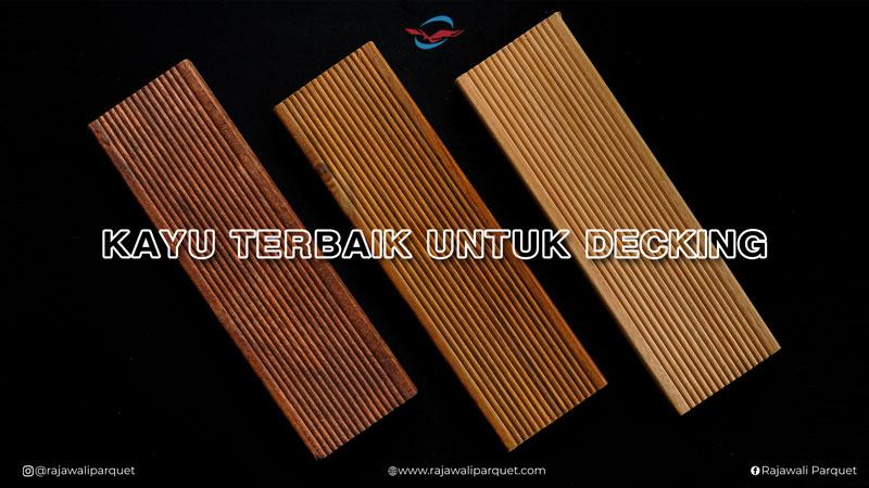 jenis kayu terbaik untuk decking