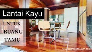 rekomendasi lantai untuk ruang tamu kayu parket