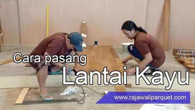 cara pasang lantai kayu parket indoor