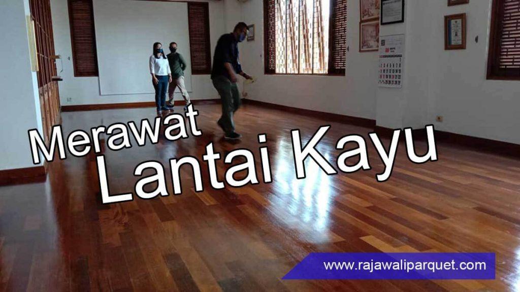 Ilmu merawat lantai kayu parket