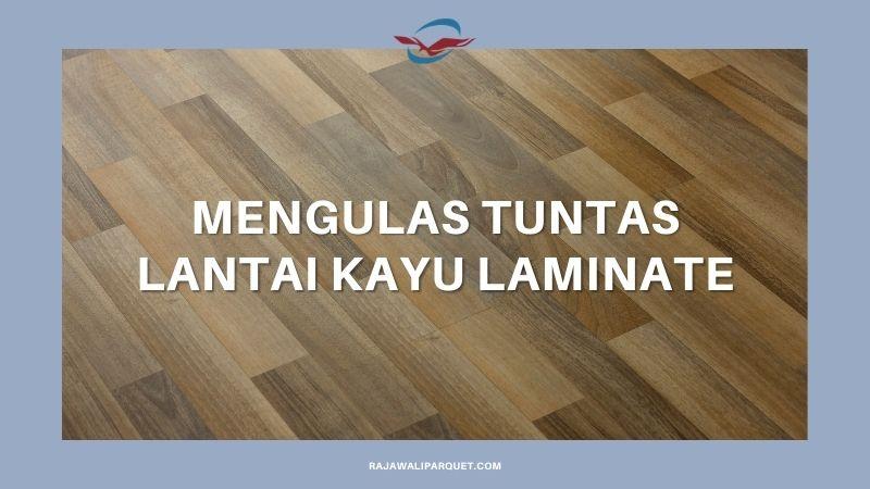 arti lantai kayu laminate