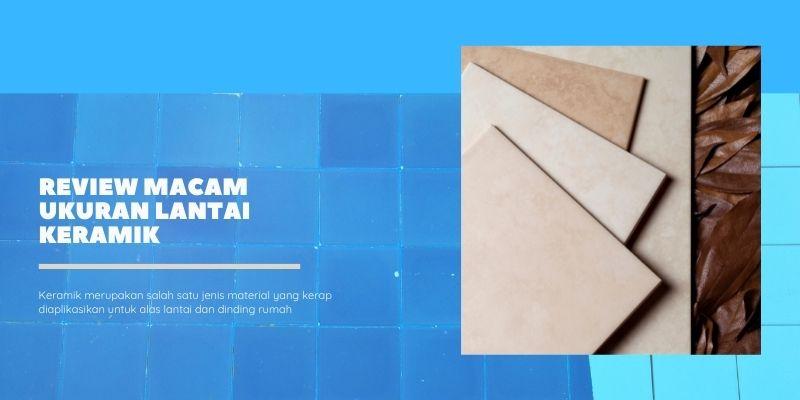 Review Macam Ukuran Lantai Keramik